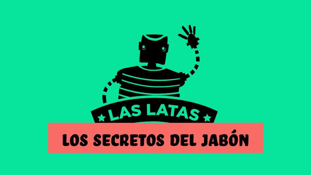 LA IMPORTANCIA DEL JABÓN CON LAS LATAS