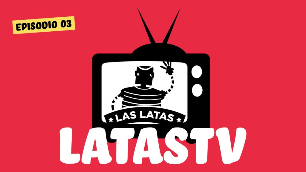 📺 TERCER EPISODIO DE #LATASTV
